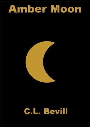 Amber Moon (Moon Trilogy, #2) C.L. Bevill