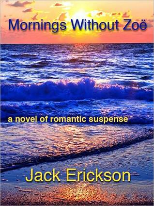 Mornings Without Zoe Jack Erickson