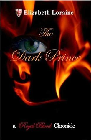 The Dark Prince (Royal Blood Chronicles, #3)  by  Elizabeth Loraine