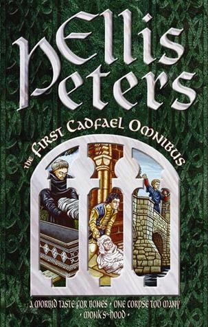 First Cadfael Omnibus : A morbid tase for bones - One corpse too many - Monks hood Ellis Peters