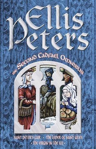 Second Cadfael Omnibus : Saint Peters fair - The leper of Saint Giles - The virgin in the ice  by  Ellis Peters