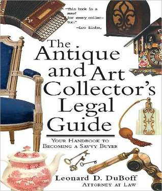 Antique and Art Collectors Legal Guide  by  Leonard D. DuBoff