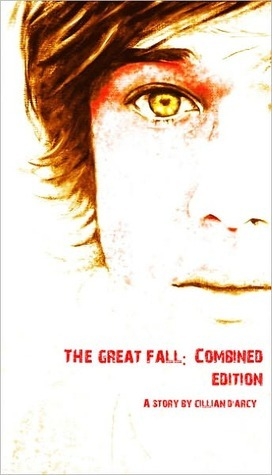 The Great Fall: Infection / Salvation Cillian DArcy