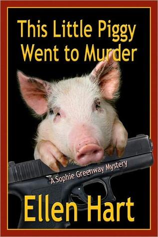 This LIttle Piggy Went to Murder  by  Ellen Hart