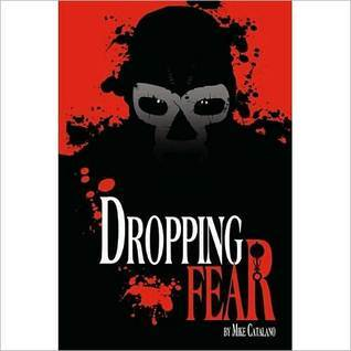 Dropping Fear  by  Mike Catalano