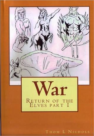 Return of the Elves... War  by  Thom Nichols