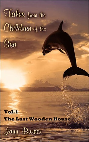 Tales from The Children of The Sea, Volume 1, The Last Wooden House Jann Burner