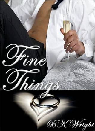 Fine Things  by  B.K. Wright