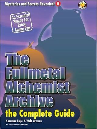 The Fullmetal Alchemist Archive - The Complete Guide Kazuhisa Fujie