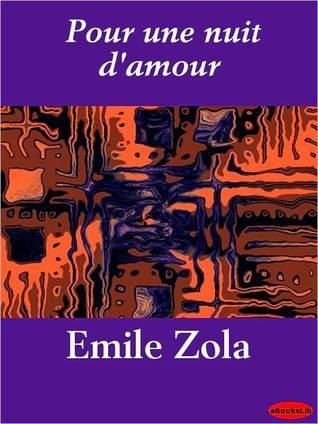 Pour Une Nuit DAmour  by  Émile Zola
