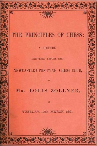 THE PRINCIPLES OF CHESS - A Lecture  by  Louis Zollner