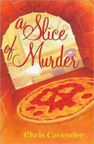 A Slice of Murder (Pizza Lovers #1)  by  Chris Cavender