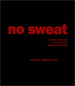 No Sweat: Fashion, Free Trade, and the Rights of Garment Workers  by  Andrew Ross