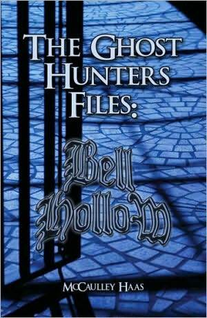 Bell Hollow - The Ghost Hunters Files McCaulley Haas