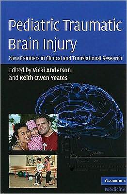 Pediatric Traumatic Brain Injury: New Frontiers in Clinical and Translational Research Keith Owen Yeates