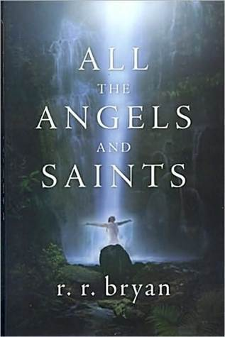 All the Angels and Saints Ray Roush