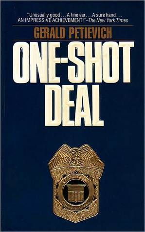 One-Shot Deal  by  Gerald Petievich