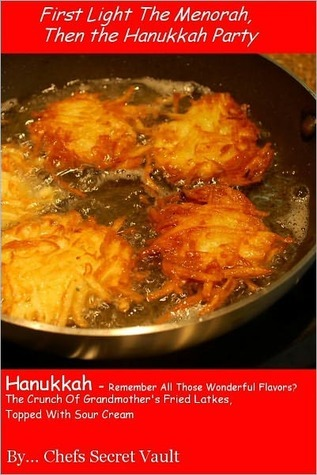 Hanukkah, Remember All Those Wonderful Flavors?  by  Chefs Secret Vault