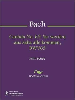 Cantata No. 65: Sie werden aus Saba alle kommen, BWV65  by  Johann Sebastian Bach