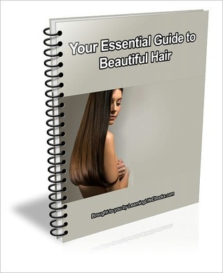 Your Essential Guide to Beautiful Hair J.C. Brown