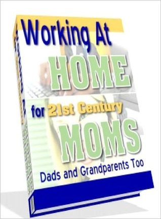 Working At Home For 21st Century MOMS  by  Lou Diamond