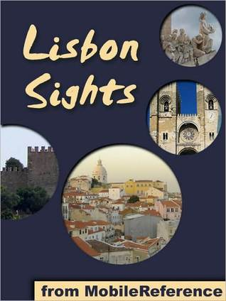 Lisbon Sights: a travel guide to the top 50 attractions in Lisbon (Lisboa), Portugal MobileReference