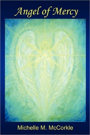 Angel of Mercy  by  Michelle McCorkle