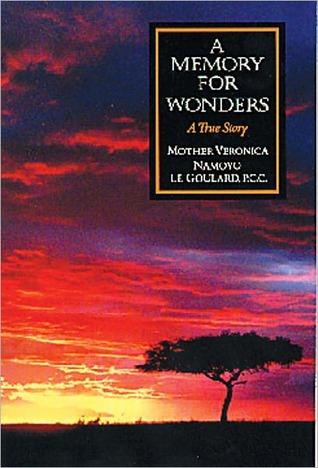 Memory for Wonders: A True Story Veronica Namoyo Le Goulard