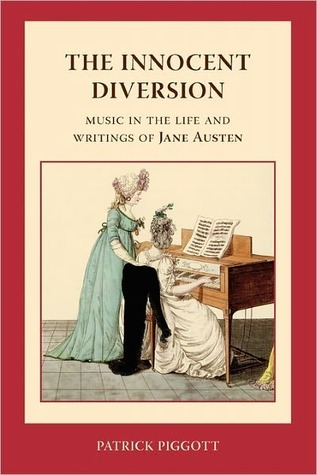 The Innocent Diversion:  Music in the Life and Writings of Jane Austen  by  Patrick Piggott