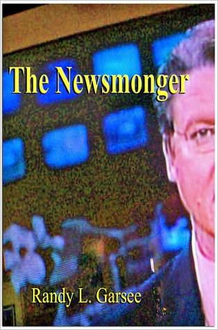 The Newsmonger  by  Randy Garsee