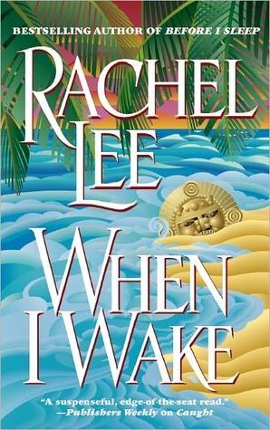 When I Wake When I Wake  by  Rachel Lee