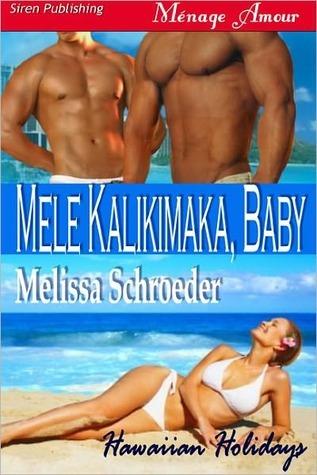 Mele Kalikimaka, Baby (Hawaiian Holidays, #1) Melissa Schroeder