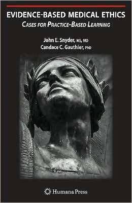 Evidencebased Medical Ethics  by  John E. Snyder