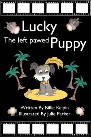 Lucky, the Left-Pawed Puppy Billie Kelpin