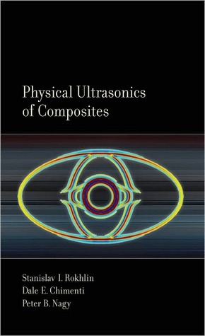 Physical Ultrasonics of Composites  by  Stanislav Rokhlin