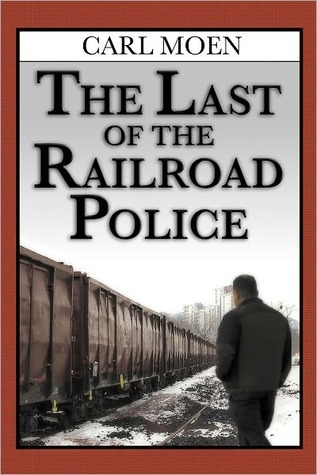 The Last Of The Railroad Police  by  Carl Moen
