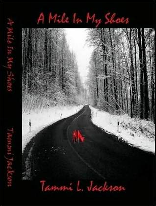 Mile In My Shoes  by  Tammi L. Jackson