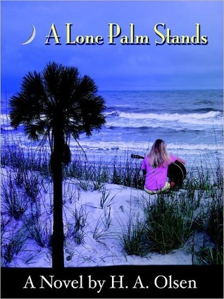 A Lone Palm Stands (Lone Palm #1)  by  H.A. Olsen