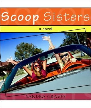 Scoop Sisters  by  Sandra Graves