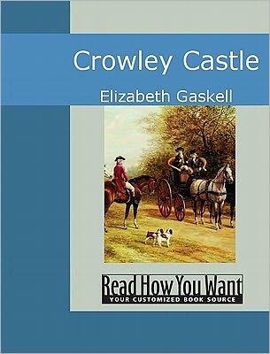 Crowley Castle  by  Elizabeth Gaskell