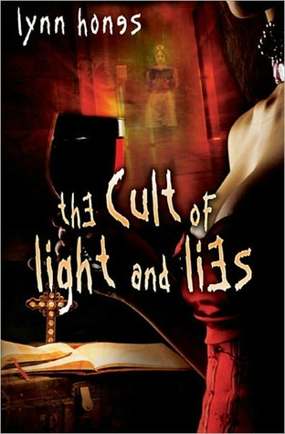 The Cult of Light and Lies Lynn Hones