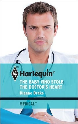The Baby Who Stole the Doctors Heart  by  Dianne Drake