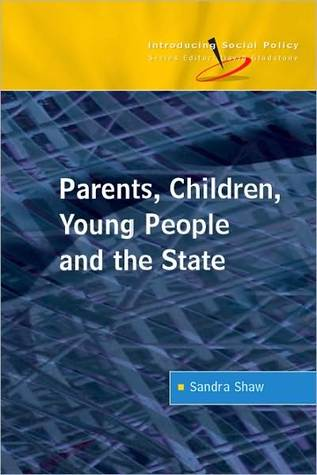 Parents, Children, Young People and the State Shaw Sandra