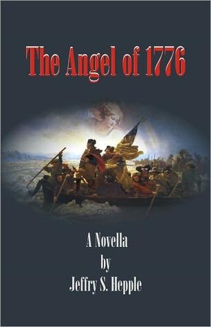 The Angel of 1776 Jeffry S. Hepple