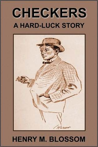 Checkers, A Hard-Luck Story  by  Henry M. Blossom Jr.
