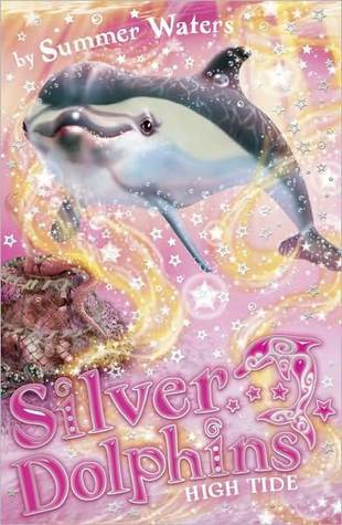 High Tide (Silver Dolphins, #9) Summer Waters