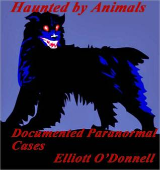 Haunted Animals by Elliott ODonnell