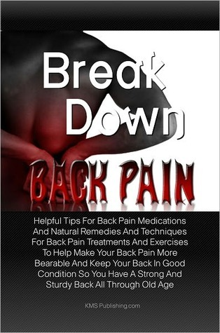 Break Down Back Pain KMS Publishing.com