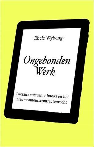 Ongebonden Werk Ebele Wybenga