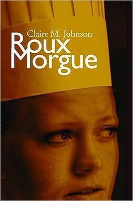 Roux Morgue  by  Claire M. Johnson
